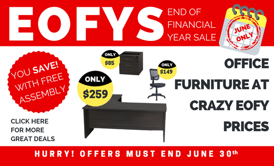 END OF FINACIAL YEAR SALE. Office Furniture at Crazy EOFY Prices! Offers must end June 30th.